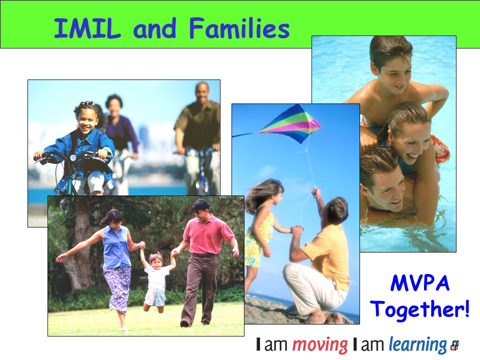 IMIL and Families MVPA Together!