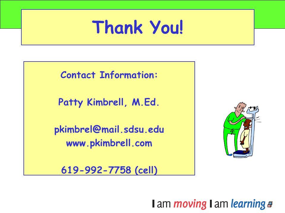 Thank You! Contact Information: Patty Kimbrell, M.Ed. pkimbrel@mail.sdsu.edu. www.pkimbrell.com.