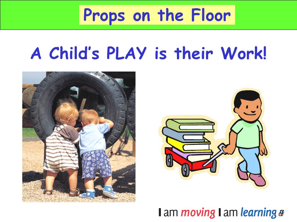 A Child's PLAY is their Work!