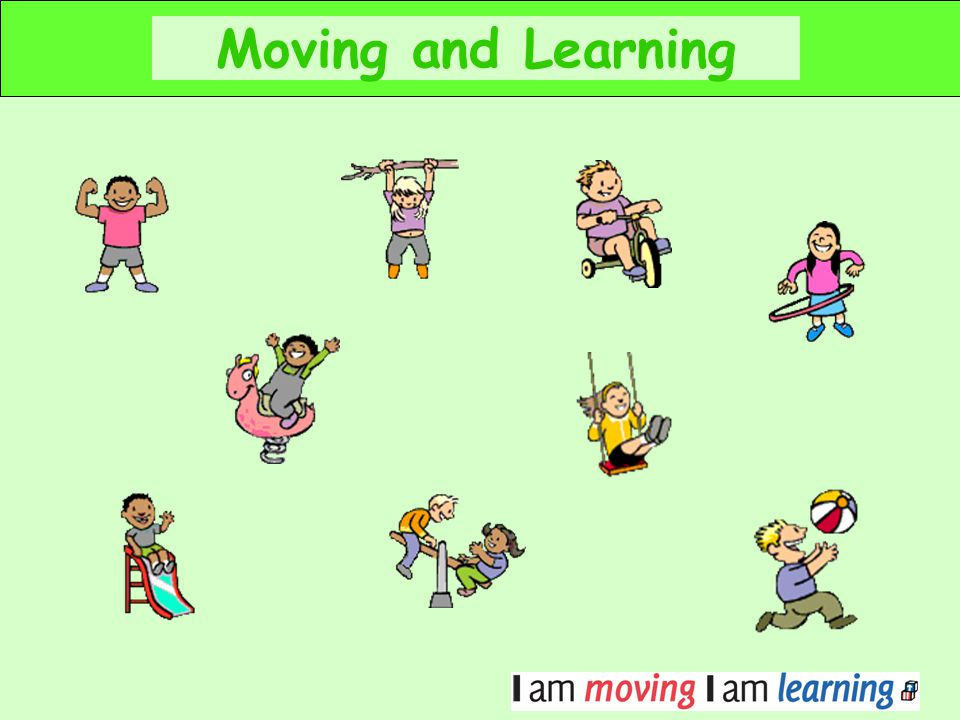 Moving and Learning