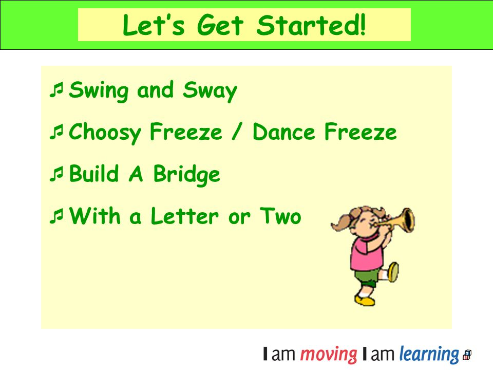 Let's Get Started! Swing and Sway Choosy Freeze / Dance Freeze