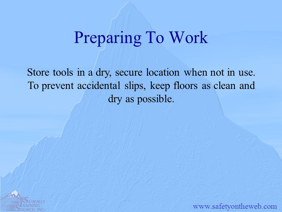 Preparing To Work Store tools in a dry, secure location when not in use.