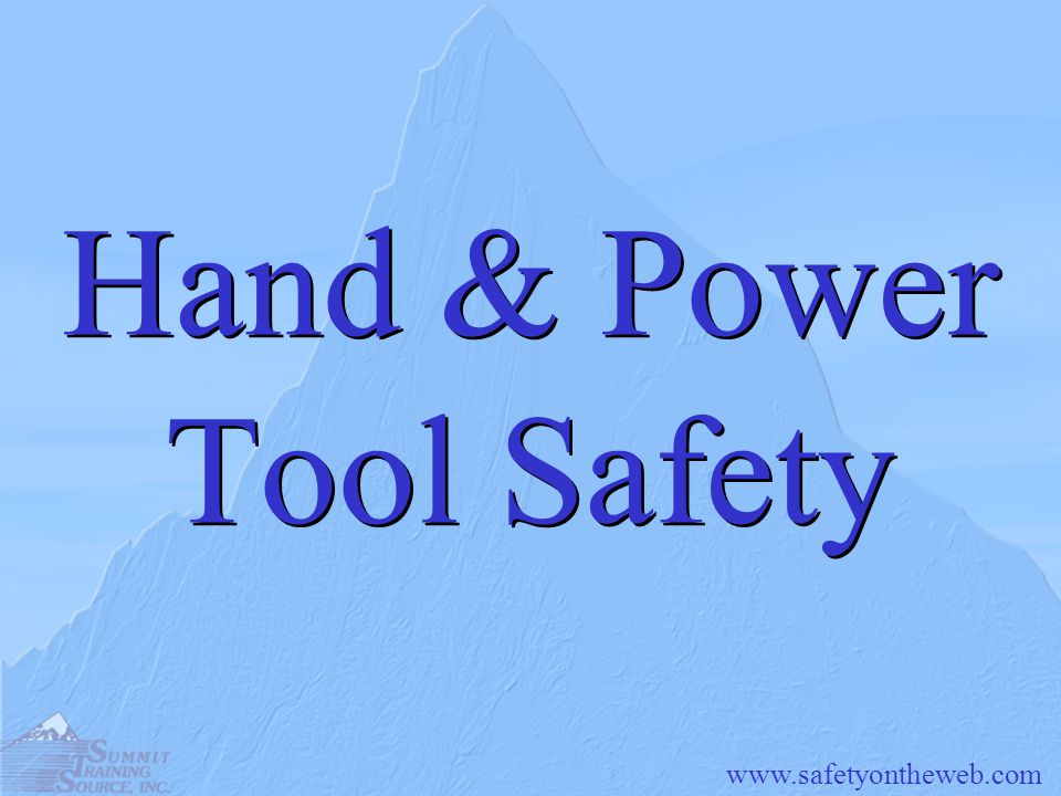 Hand & Power Tool Safety