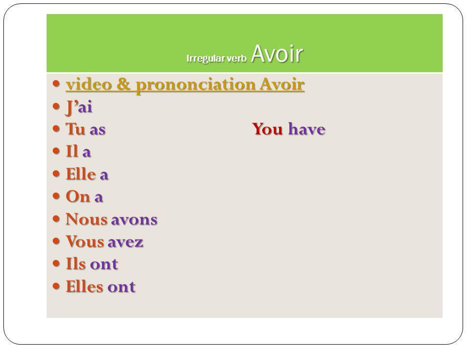 video & prononciation Avoir J'ai Tu as You have Il a Elle a On a