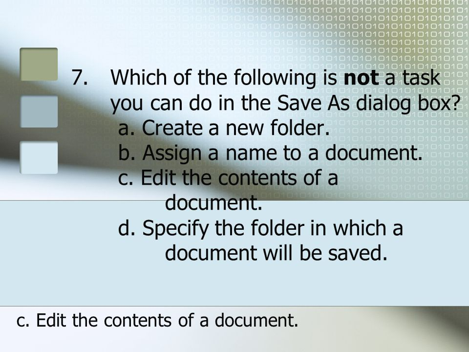 c. Edit the contents of a document.