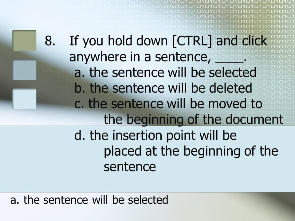 a. the sentence will be selected