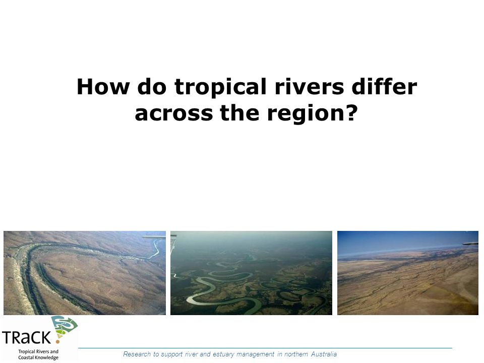 How do tropical rivers differ across the region