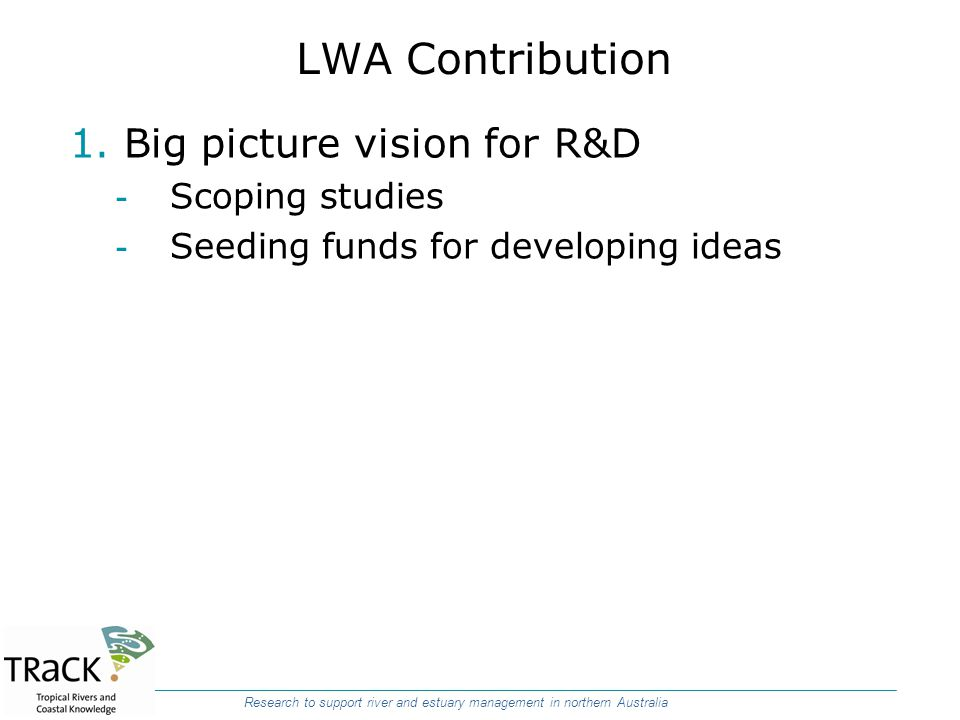 LWA Contribution Big picture vision for R&D Scoping studies