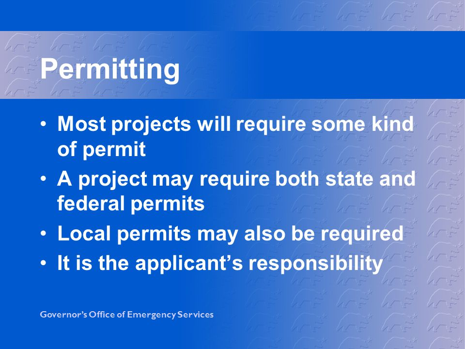 Permitting Most projects will require some kind of permit