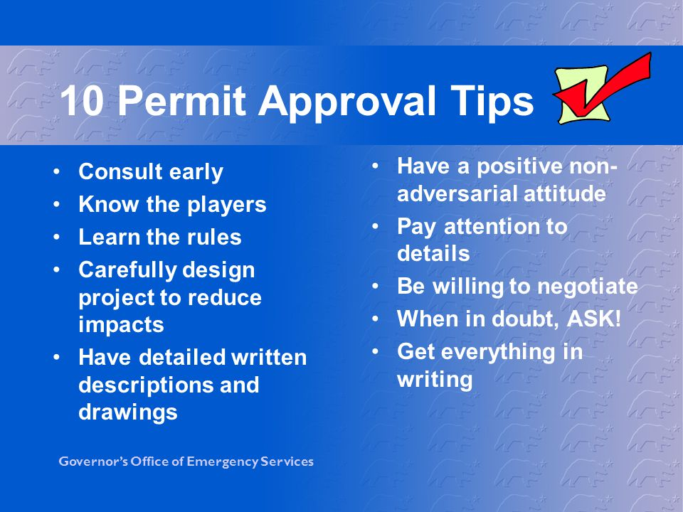 10 Permit Approval Tips Have a positive non-adversarial attitude
