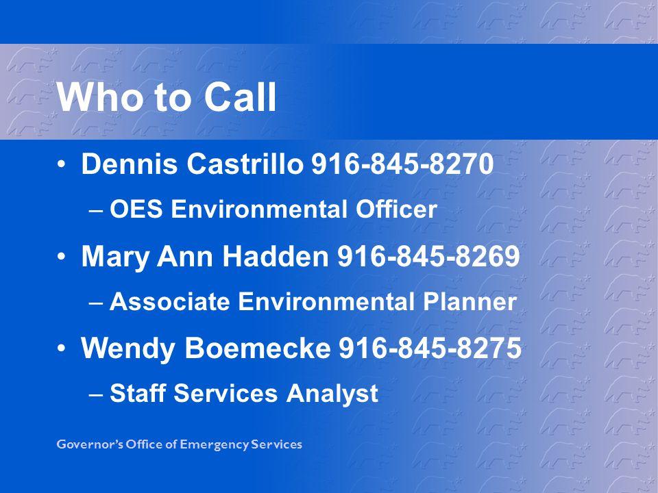 Who to Call Dennis Castrillo 916-845-8270 Mary Ann Hadden 916-845-8269