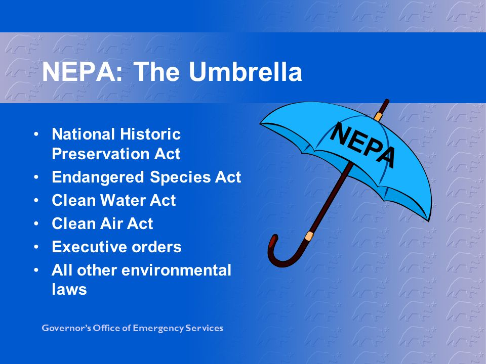 NEPA: The Umbrella NEPA National Historic Preservation Act