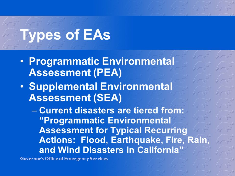 Types of EAs Programmatic Environmental Assessment (PEA)