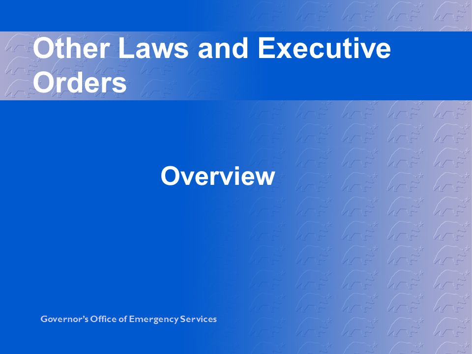 Other Laws and Executive Orders