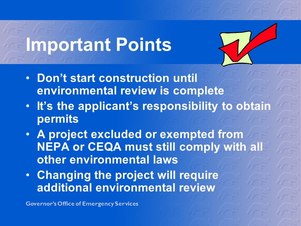 Important Points Don't start construction until environmental review is complete. It's the applicant's responsibility to obtain permits.