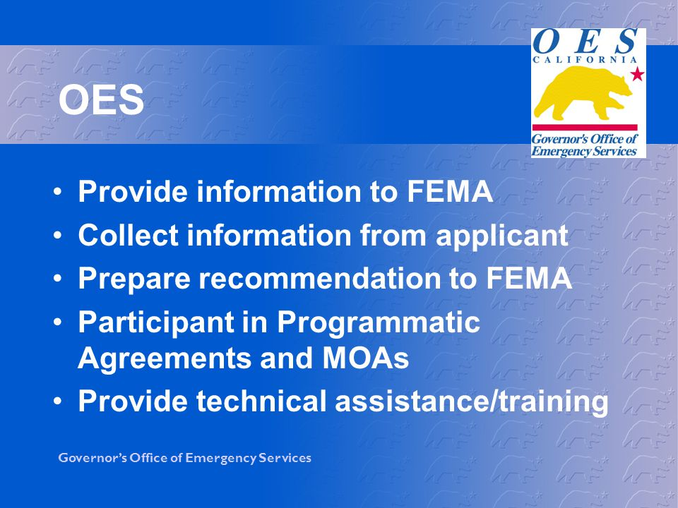 OES Provide information to FEMA Collect information from applicant