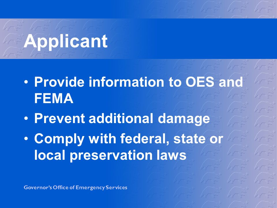 Applicant Provide information to OES and FEMA