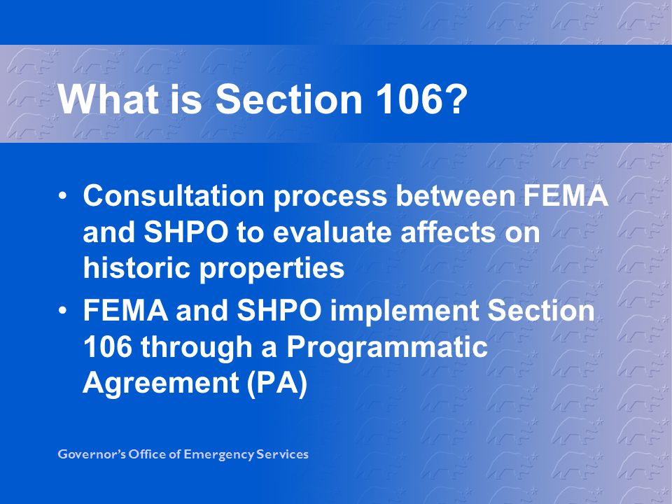 What is Section 106 Consultation process between FEMA and SHPO to evaluate affects on historic properties.