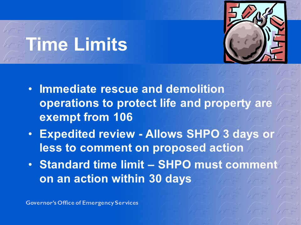 Time Limits Immediate rescue and demolition operations to protect life and property are exempt from 106.