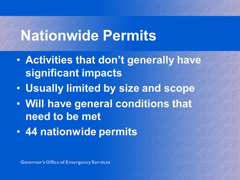 Nationwide Permits Activities that don't generally have significant impacts. Usually limited by size and scope.