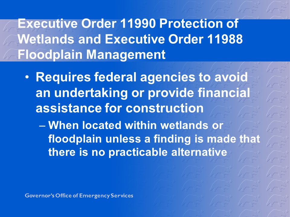 Executive Order 11990 Protection of Wetlands and Executive Order 11988 Floodplain Management