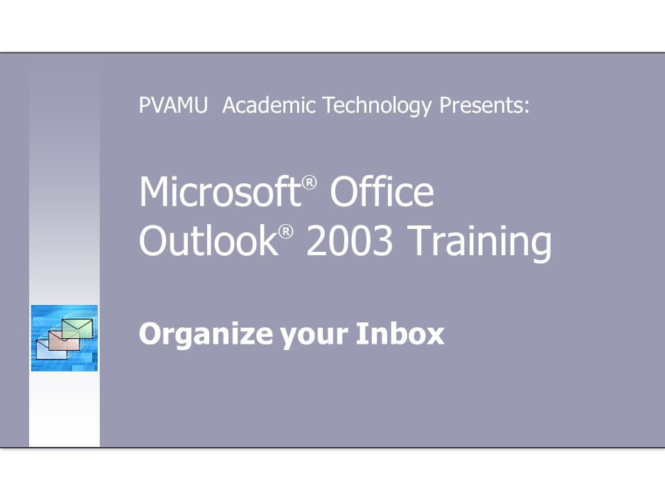 Microsoft® Office Outlook® 2003 Training