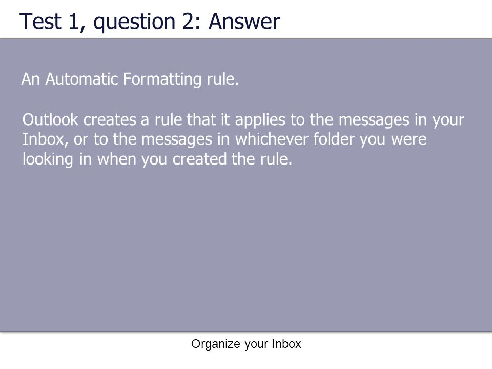 Test 1, question 2: Answer An Automatic Formatting rule.