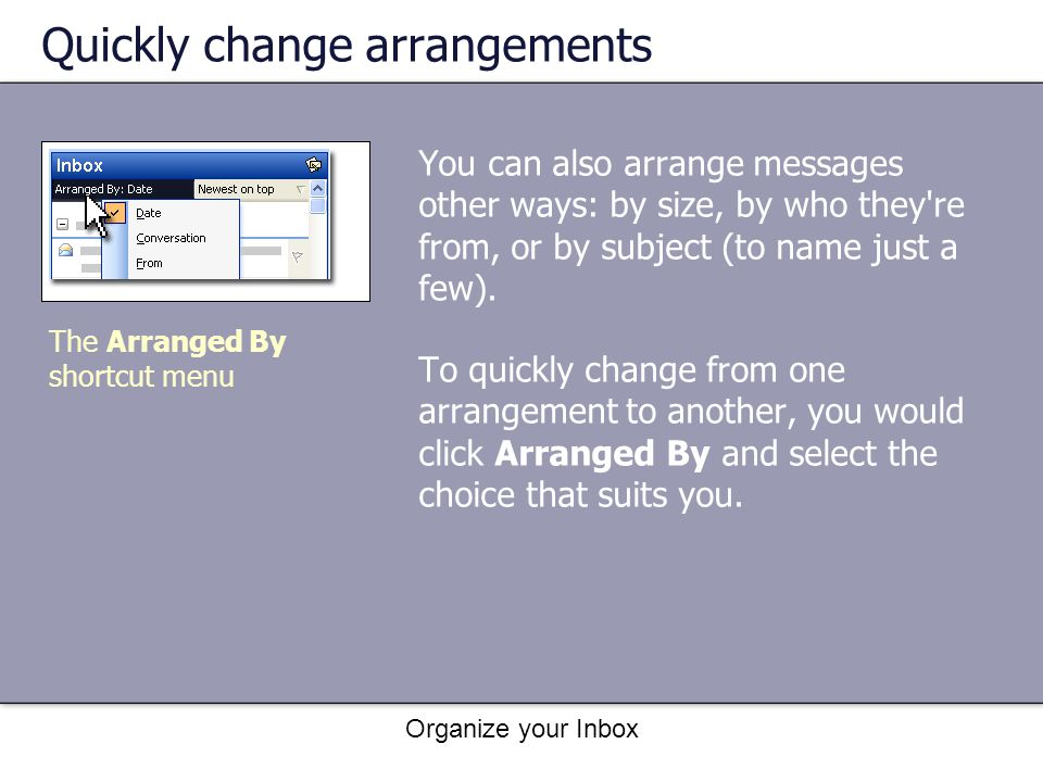 Quickly change arrangements