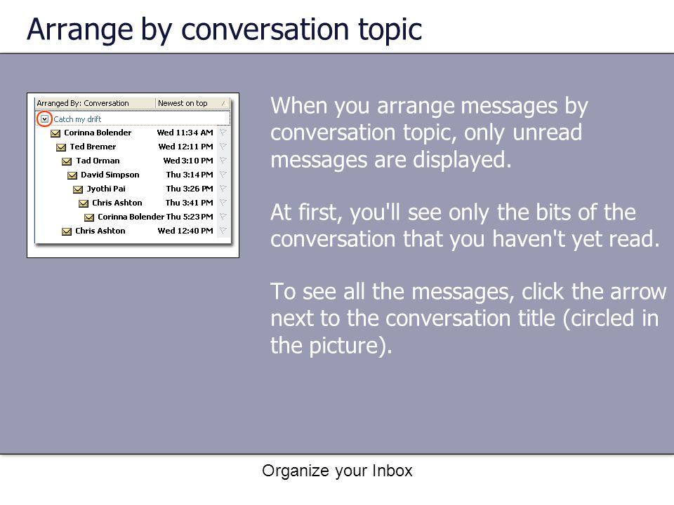 Arrange by conversation topic