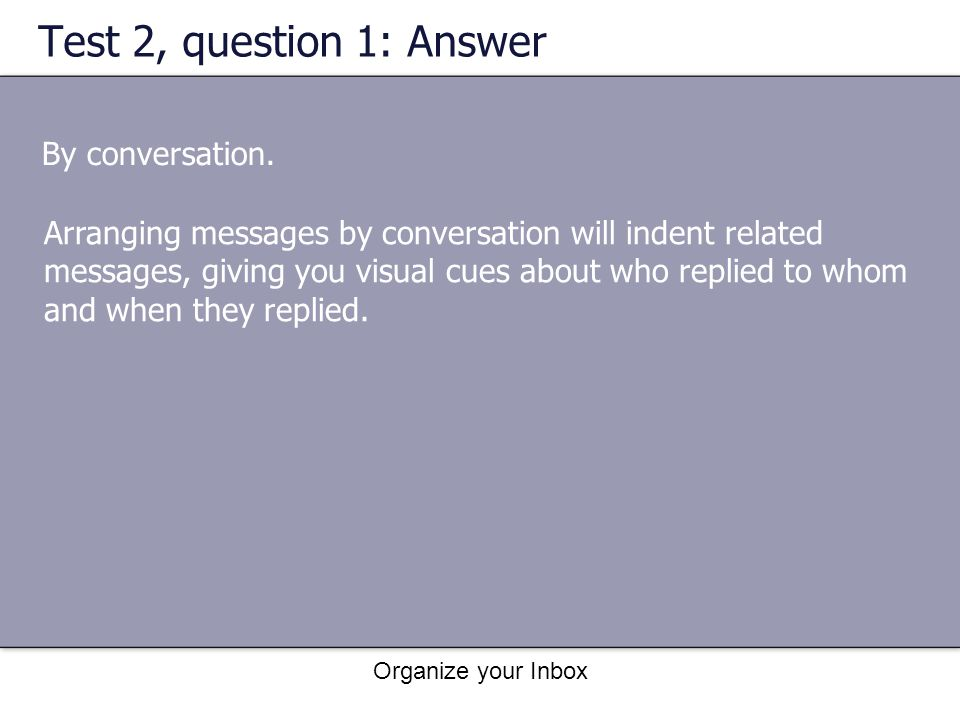 Test 2, question 1: Answer By conversation.