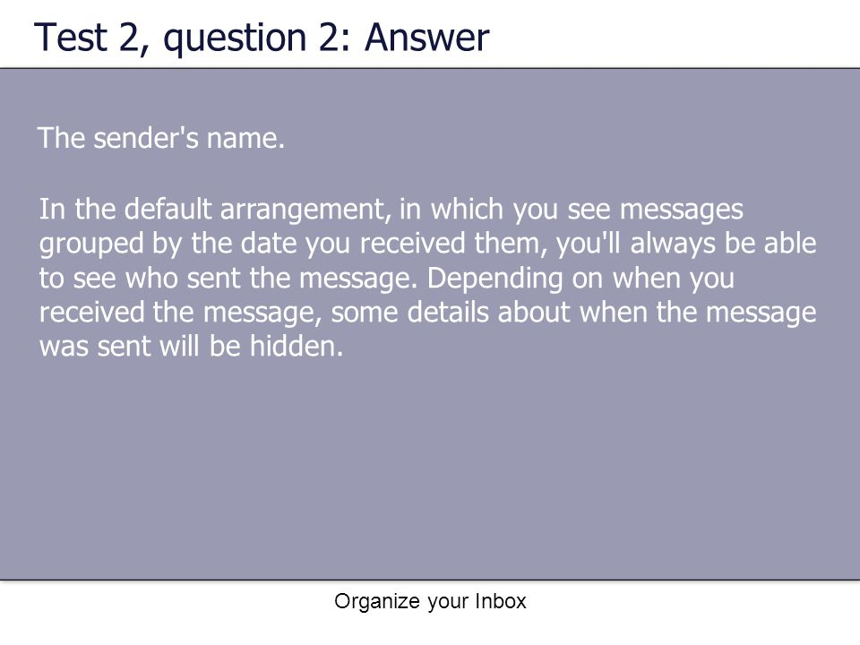 Test 2, question 2: Answer The sender s name.
