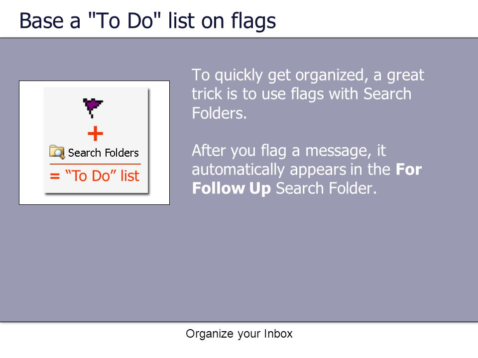 Base a To Do list on flags