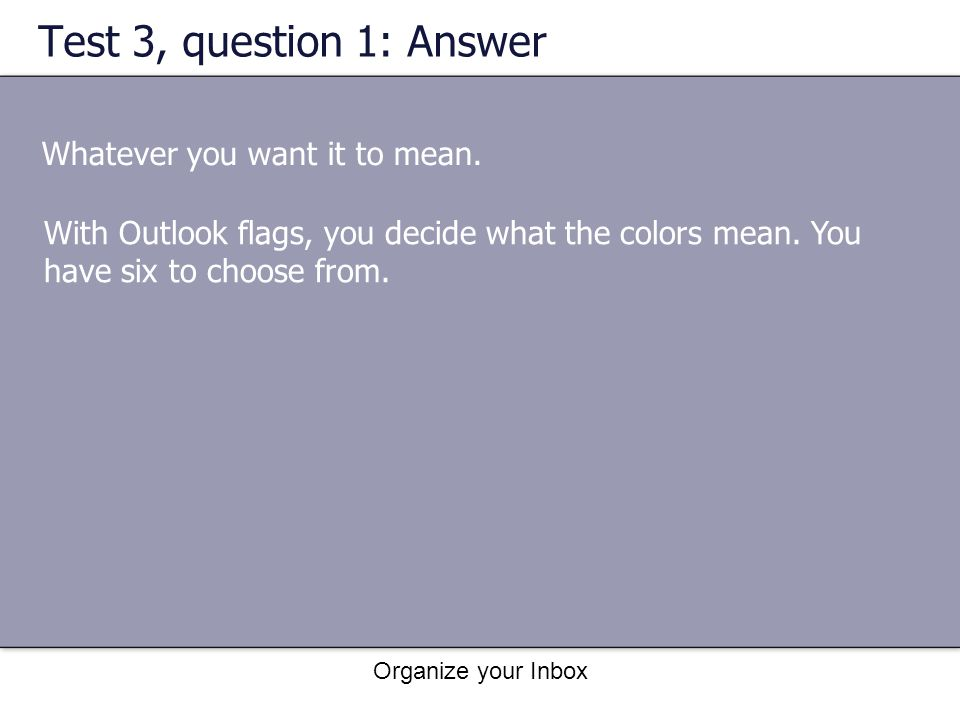 Test 3, question 1: Answer Whatever you want it to mean.