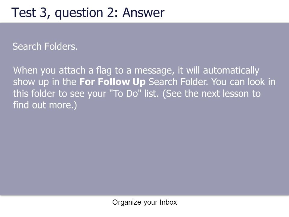 Test 3, question 2: Answer Search Folders.