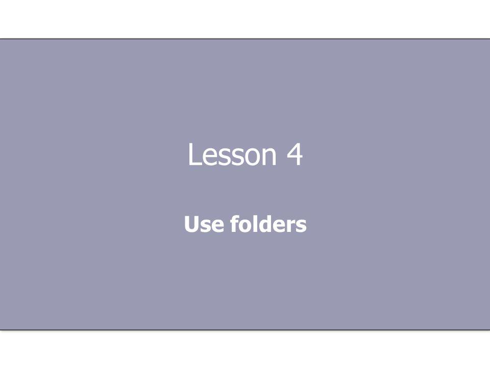 Lesson 4 Use folders