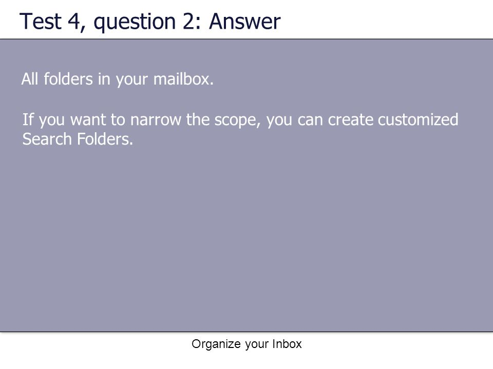 Test 4, question 2: Answer All folders in your mailbox.