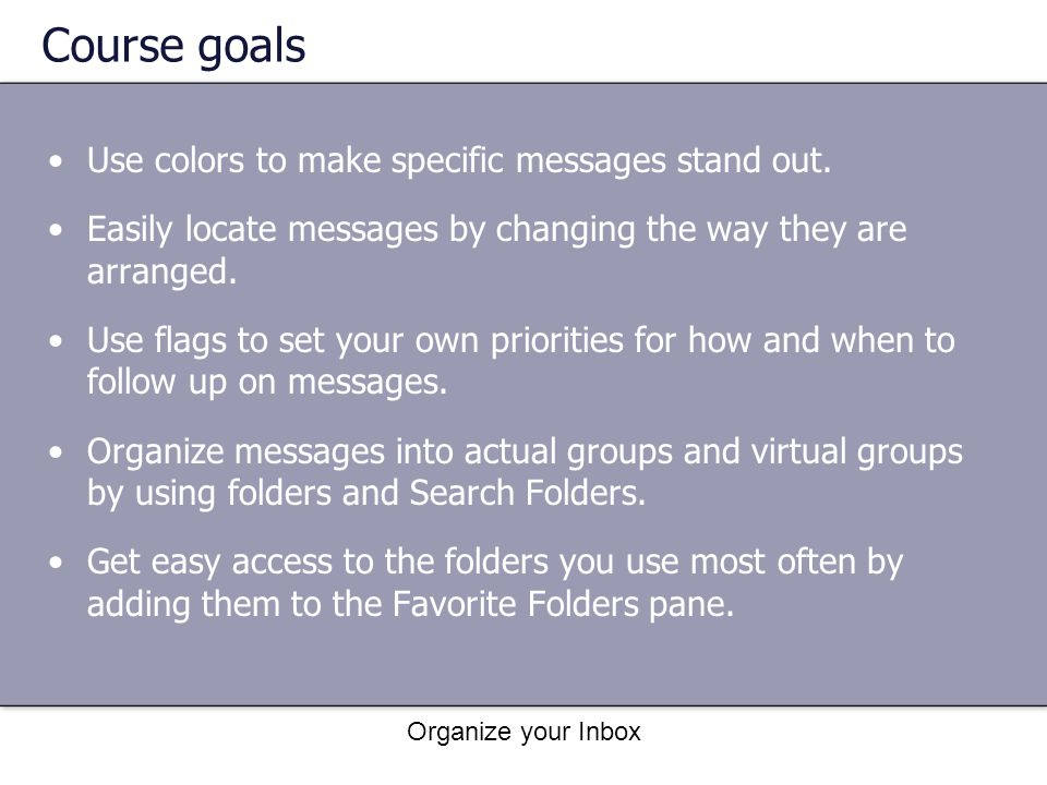 Course goals Use colors to make specific messages stand out.