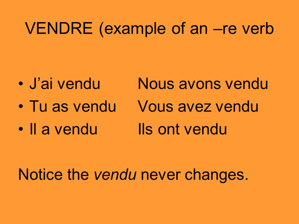 VENDRE (example of an –re verb