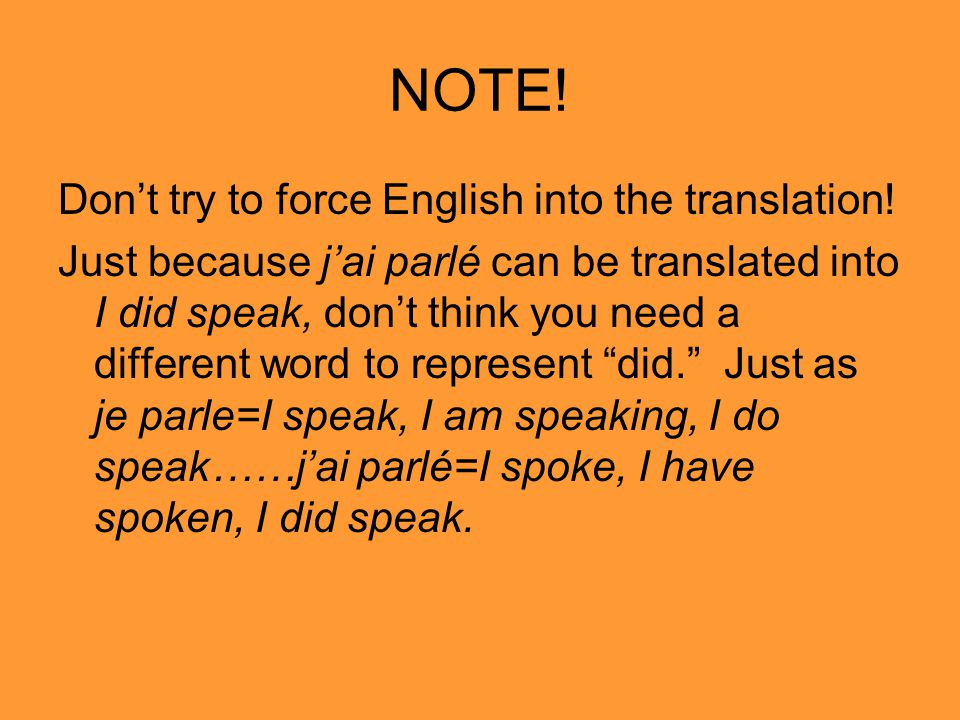 NOTE! Don't try to force English into the translation!