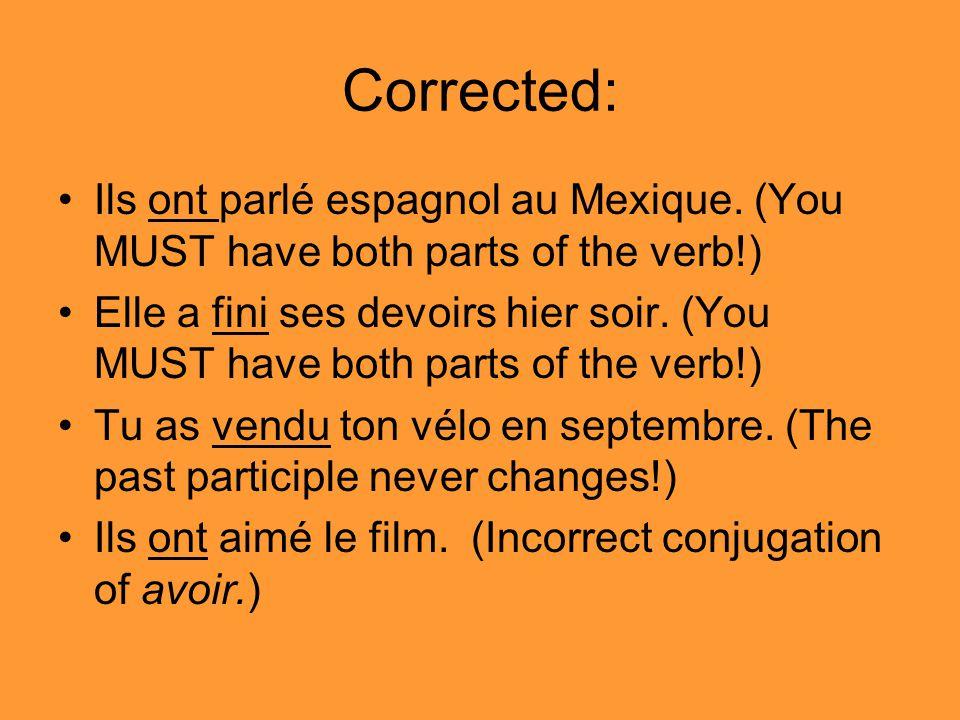 Corrected: Ils ont parlé espagnol au Mexique. (You MUST have both parts of the verb!)