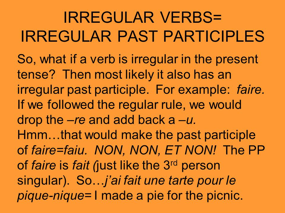 IRREGULAR VERBS= IRREGULAR PAST PARTICIPLES