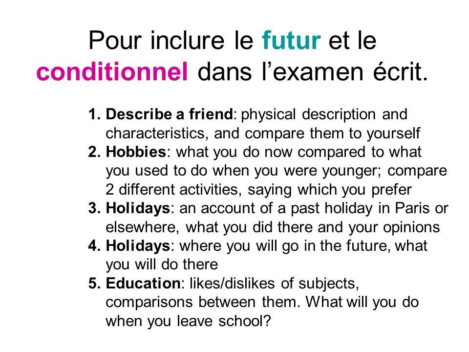 Pour inclure le futur et le conditionnel dans l'examen écrit.