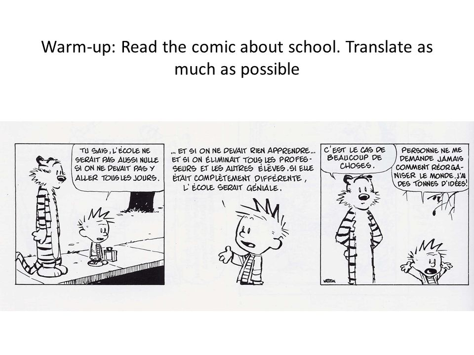 Warm-up: Read the comic about school. Translate as much as possible