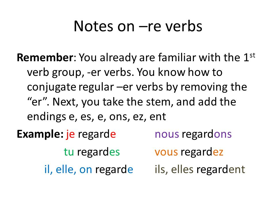 Notes on –re verbs