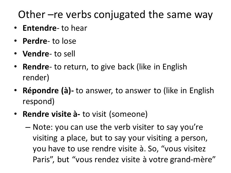 Other –re verbs conjugated the same way