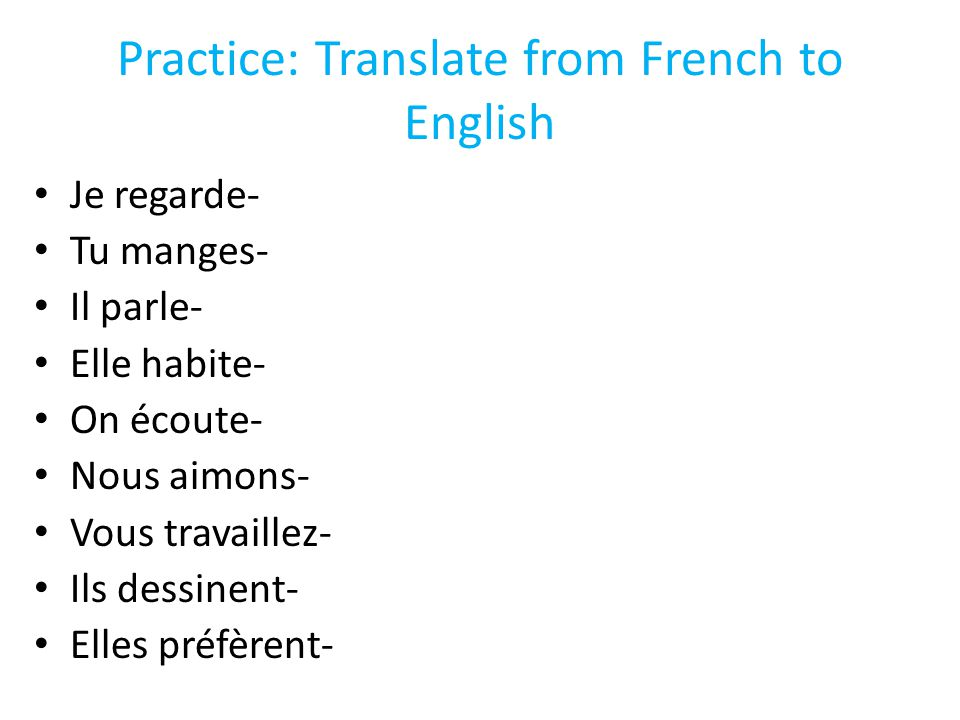 Practice: Translate from French to English