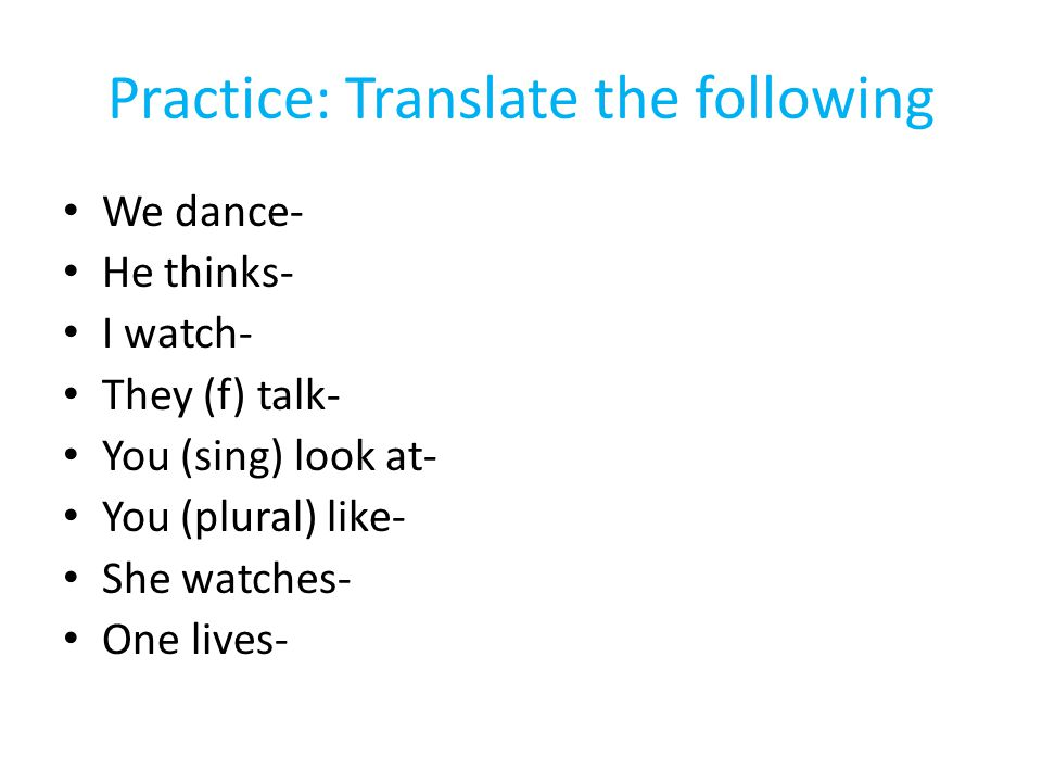 Practice: Translate the following