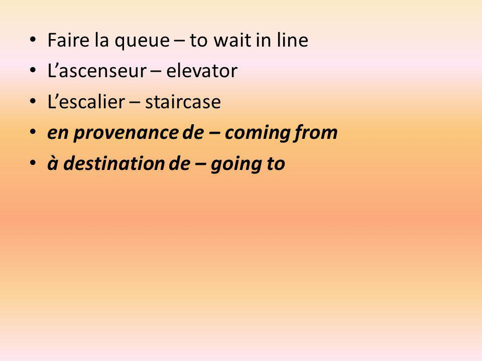 Faire la queue – to wait in line