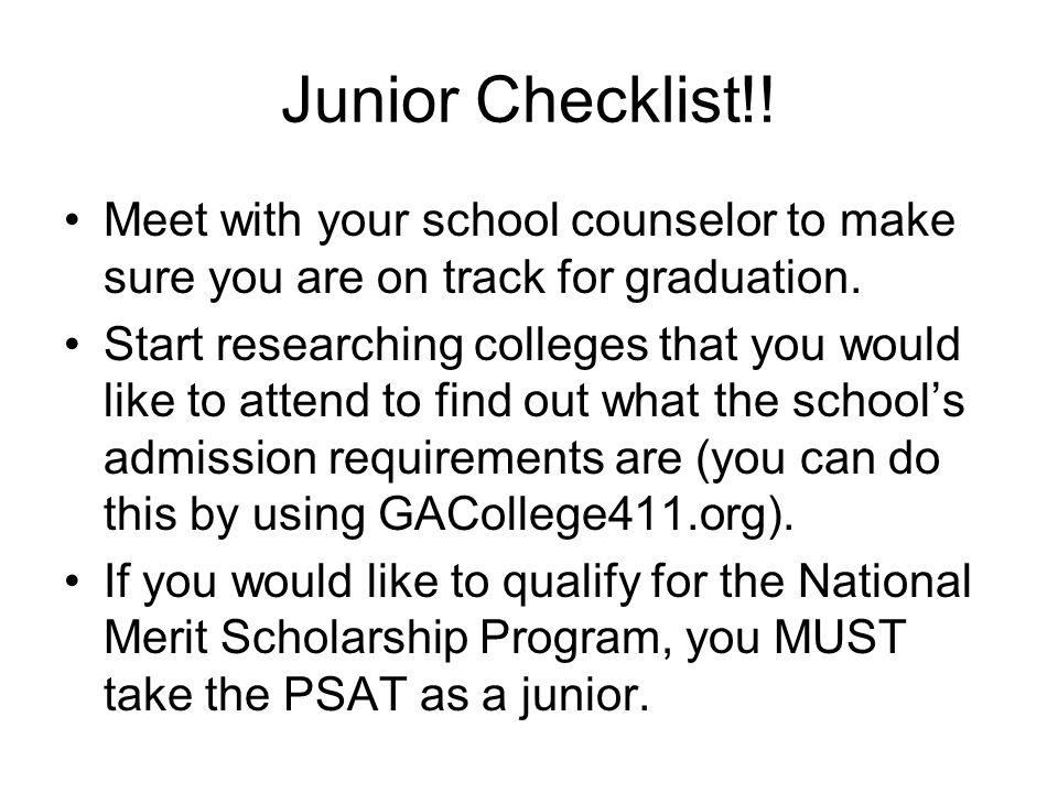 Junior Checklist!! Meet with your school counselor to make sure you are on track for graduation.