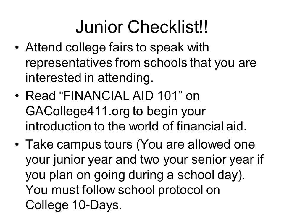 Junior Checklist!! Attend college fairs to speak with representatives from schools that you are interested in attending.